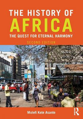 The History of Africa: The Quest for Eternal Harmony - Asante, Molefi Kete