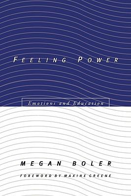 Feeling Power: Emotions and Education - Boler, Megan