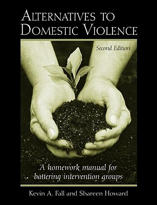 Alternatives to Domestic Violence - Fall, Kevin A, and Fall, Fall A, and Howard, Shareen