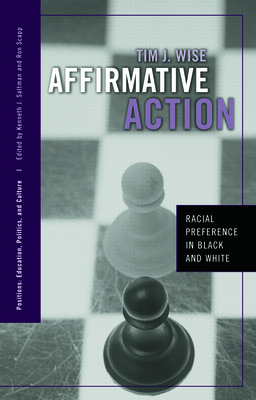Affirmative Action: Racial Preference in Black and White - Wise, Tim, and Wise, Wise J