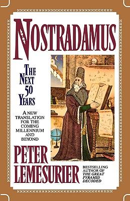 Nostradamus: The Next Fifty Years - Lemesurier, Peter