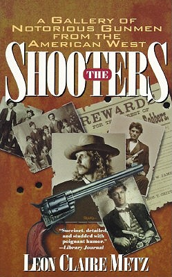 The Shooters - Metz, Leon Claire