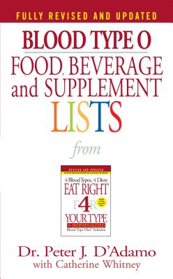 Blood Type O Food, Beverage and Supplemental Lists - D'Adamo, Peter J, Dr. (Editor), and Whitney, Catherine
