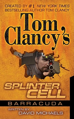 Tom Clancy's Splinter Cell: Operation Barracuda - Michaels, David, and Clancy, Tom, General (Creator)