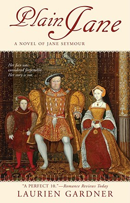 Plain Jane: A Novel of Jane Seymour - Gardner, Laurien