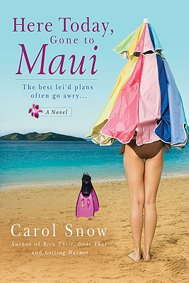 Here Today, Gone to Maui - Snow, Carol