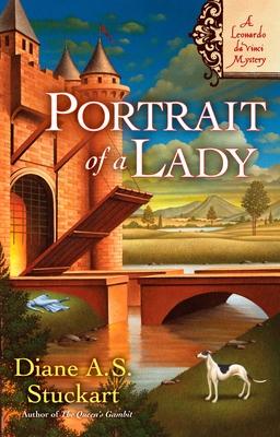 Portrait of a Lady: A Leonardo DaVinci Mystery - Stuckart, Diane A S