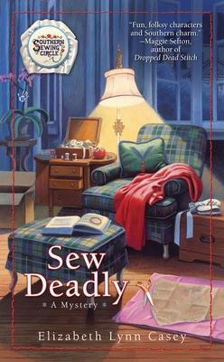 Sew Deadly - Casey, Elizabeth Lynn