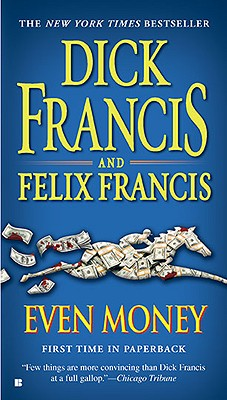 Even Money - Francis, Dick, and Francis, Felix