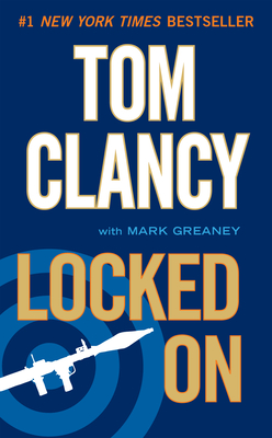 Locked on - Clancy, Tom, and Greaney, Mark