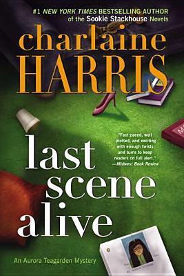 Last Scene Alive - Harris, Charlaine