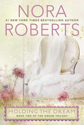 Holding the Dream - Roberts, Nora
