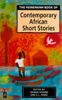 Heinemann Book of Contemporary African Short Stories - Okri, Ben, and Gordimer, Nadine (Adapted by), and Innes, C L (Editor)