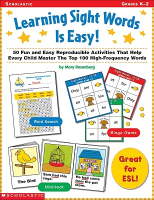 Learning Sight Words Is Easy!: 50 Fun and Easy Reproducible Activities That Help Every Child Master the Top 100 High-Frequency Words - Rosenberg, Mary