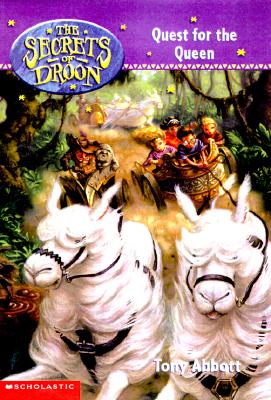 The Secrets of Droon #10: Quest for the Queen: Quest for the Queen - Abbott, Tony, Hon., and Jessell, Tim (Illustrator)