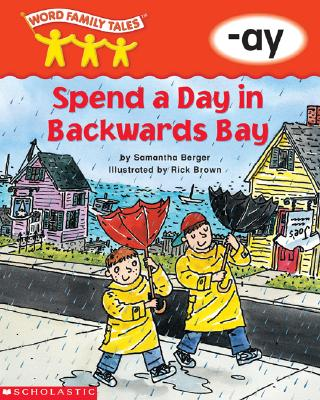 Word Family Tales (-Ay: Spend a Day in Backwards Bay) - Berger, Samantha
