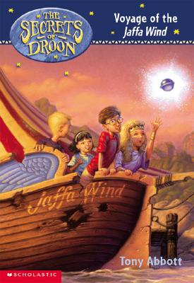 The Secrets of Droon #14: Voyage of the Jaffa Wind: Voyage of the Jaffa Wind - Abbott, Tony, Hon.