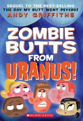 Zombie Butts from Uranus! - Griffiths, Andy