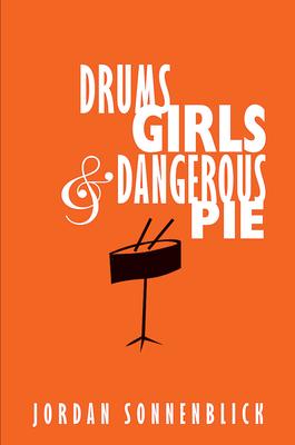 Drums, Girls, & Dangerous Pie - Sonnenblick, Jordan