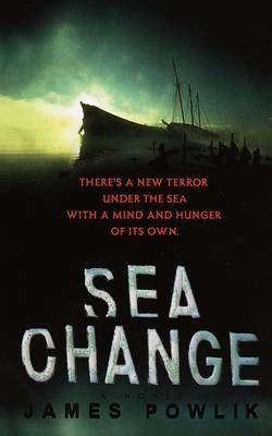 Sea Change - Powlik, James