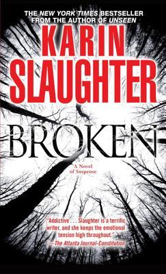 Broken: A Novel of Suspense - Slaughter, Karin
