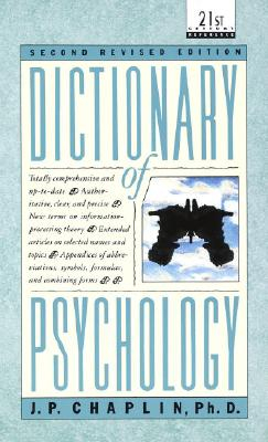 Dictionary of Psychology - Chaplin, James Patrick, and Chaplin, J P