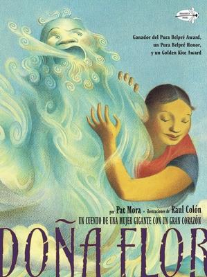Dona Flor: Un Cuento de una Mujer Gigante Con un Gran Corazon - Mora, Pat, and Colon, Rolon (Illustrator)