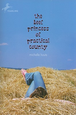 The Beef Princess of Practical County - Houts, Michelle