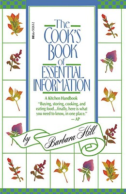 The Cook's Book of Essential Information: A Kitchen Handbook - Hill, Barbara