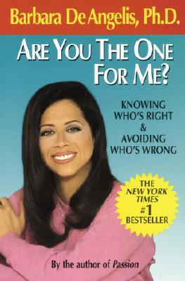 Are You the One for Me?: Knowing Who's Right and Avoiding Who's Wrong - De Angelis, Barbara, Ph.D.