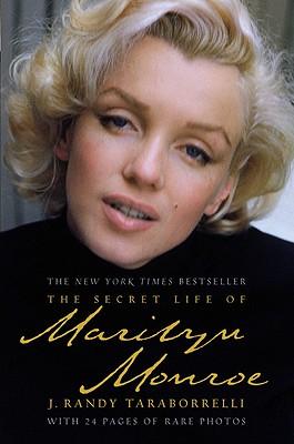 The Secret Life of Marilyn Monroe - Taraborrelli, J Randy