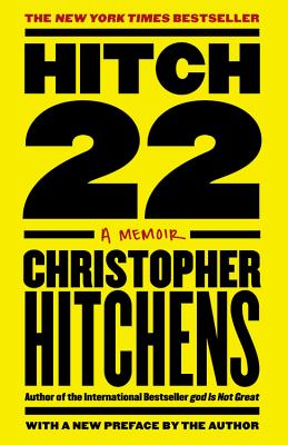 Hitch-22: A Memoir - Hitchens, Christopher