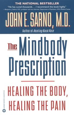 The Mind/Body Prescription - Sarno, John
