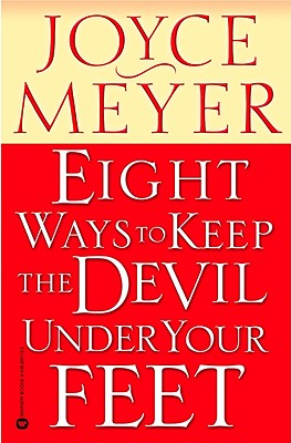 Eight Ways to Keep the Devil Under Your Feet - Meyer, Joyce