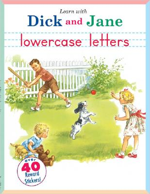 Learn with Dick and Jane: Lowercase Letters: A Grosset & Dunlap Workbook - Unknown, and Grosset & Dunlap (Creator)