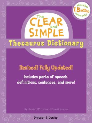 The Clear and Simple Thesaurus Dictionary - Wittels, Harriet, and Greisman, Joan