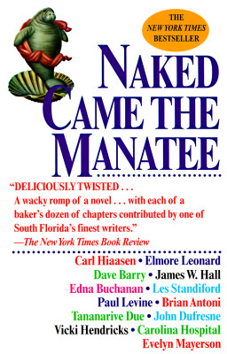 Naked Came the Manatee - Hiaasen, Carl, and Buchanan, Edna, and Barry, Dave, Dr.