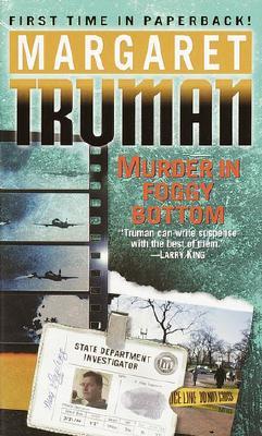 Murder in Foggy Bottom - Truman, Margaret