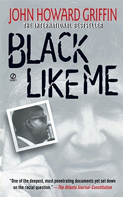 Black Like Me - Griffin, John Howard (Epilogue by), and Bonazzi, Robert (Afterword by)