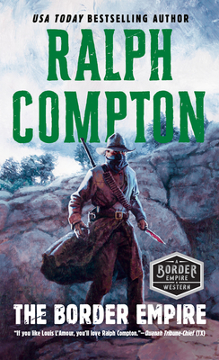 The Border Empire - Compton, Ralph