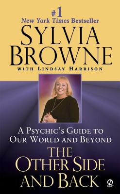The Other Side and Back: A Psychic's Guide to Our World and Beyond - Browne, Sylvia, and Harrison, Lindsay