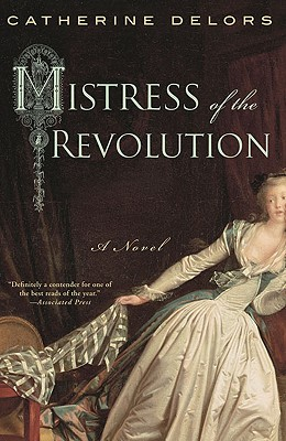 Mistress of the Revolution - Delors, Catherine