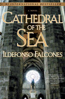 Cathedral of the Sea - Falcones, Ildefonso, and Caistor, Nick (Translated by)