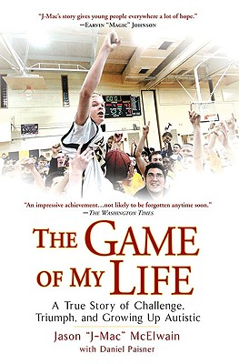 The Game of My Life: A True Story of Challenge, Triumph, and Growing Up Autistic - McElwain, Jason J-Mac, and Paisner, Daniel