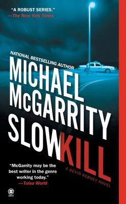 Slow Kill - McGarrity, Michael
