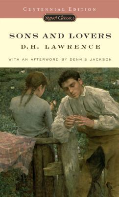 Sons and Lovers - Lawrence, D H, and Jackson, Dennis (Afterword by), and DeMott, Benjamin (Introduction by)