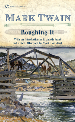 Roughing It - Twain, Mark, and Frank, Elizabeth, Professor (Introduction by)