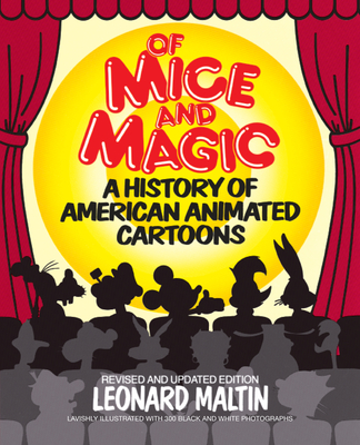 Of Mice and Magic: A History of American Animated Cartoons - Maltin, Leonard, and Beck, Jerry