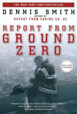 Report from Ground Zero - Smith, Dennis