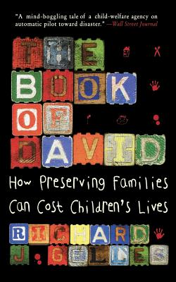 The Book of David: How Preserving Families Can Cost Children's Lives - Gelles, Richard J